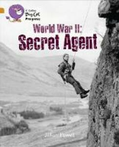 Second World War: Secret Agent: Band 06 Orange/Band 17 Diamond - Jillian Powell - cover