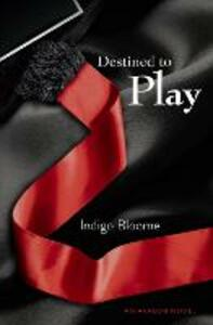 Destined to Play - Indigo Bloome - cover