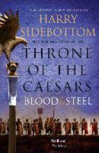 Foto Cover di Blood and Steel, Ebook inglese di Harry Sidebottom, edito da HarperCollins Publishers