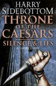 Ebook in inglese Silence & Lies (A Short Story): A Throne of the Caesars Story Sidebottom, Harry