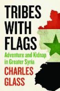 Foto Cover di Tribes with Flags, Ebook inglese di Charles Glass, edito da HarperCollins Publishers