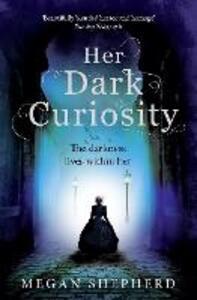 Her Dark Curiosity - Megan Shepherd - cover