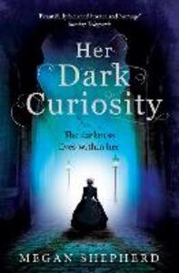 Foto Cover di Her Dark Curiosity, Ebook inglese di Megan Shepherd, edito da HarperCollins Publishers