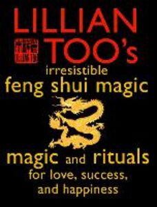 Foto Cover di Lillian Too's Irresistible Feng Shui Magic, Ebook inglese di Lillian Too, edito da HarperCollins Publishers
