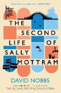 Foto Cover di The Second Life of Sally Mottram, Ebook inglese di David Nobbs, edito da HarperCollins Publishers