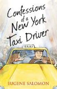 Foto Cover di Confessions of a New York Taxi Driver (The Confessions Series), Ebook inglese di Eugene Salomon, edito da HarperCollins Publishers