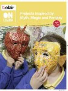 Projects Inspired by Myth, Magic and Fantasy - Julie Ashfield,Natalie Deane,Rebecca Mellor - cover