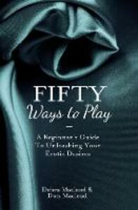 Foto Cover di Fifty Ways to Play, Ebook inglese di Debra Macleod,Don MacLeod, edito da HarperCollins Publishers