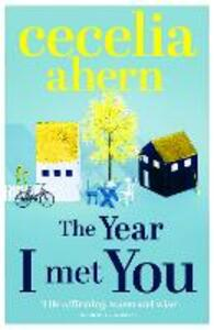 The Year I Met You - Cecelia Ahern - 3