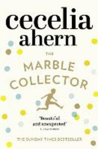 The Marble Collector: The Life-Affirming, Gripping and Emotional Bestseller About a Father's Secrets - Cecelia Ahern - cover
