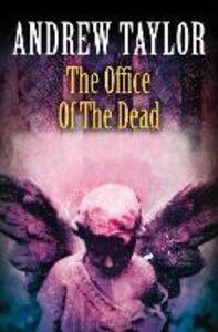 Foto Cover di The Office of the Dead, Ebook inglese di Andrew Taylor, edito da HarperCollins Publishers