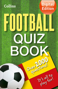 Foto Cover di Collins Football Quiz Book, Ebook inglese di Collins, edito da HarperCollins Publishers