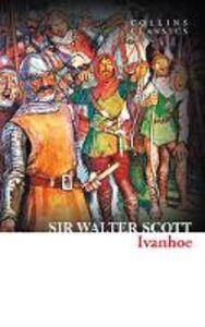Foto Cover di Ivanhoe, Ebook inglese di Sir Walter Scott, edito da HarperCollins Publishers