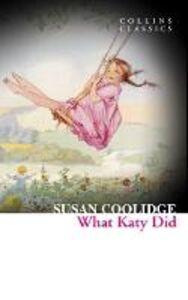 Foto Cover di What Katy Did, Ebook inglese di Susan Coolidge, edito da HarperCollins Publishers