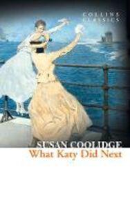 Foto Cover di What Katy Did Next, Ebook inglese di Susan Coolidge, edito da HarperCollins Publishers