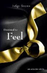 Foto Cover di Destined to Feel, Ebook inglese di Indigo Bloome, edito da HarperCollins Publishers