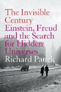 Foto Cover di The Invisible Century, Ebook inglese di Richard Panek, edito da HarperCollins Publishers