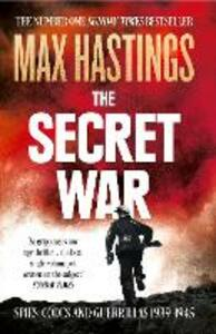 The Secret War: Spies, Codes and Guerrillas 1939-1945 - Max Hastings - cover