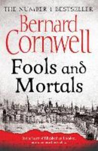 Fools and Mortals - Bernard Cornwell - cover