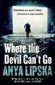 Foto Cover di Where the Devil Can't Go, Ebook inglese di Anya Lipska, edito da HarperCollins Publishers