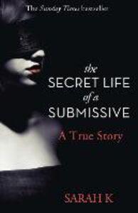 Foto Cover di The Secret Life of a Submissive, Ebook inglese di Sarah K, edito da HarperCollins Publishers