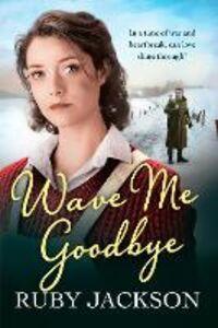 Ebook in inglese Wave Me Goodbye Jackson, Ruby