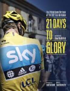 21 Days to Glory: The Official Team Sky Book of the 2012 Tour De France - Team Sky - cover