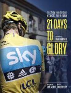 Foto Cover di 21 Days to Glory, Ebook inglese di Sir Dave Brailsford,Team Sky, edito da HarperCollins Publishers