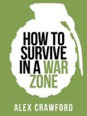 How to Survive in a War Zone (Collins Shorts, Book 6)