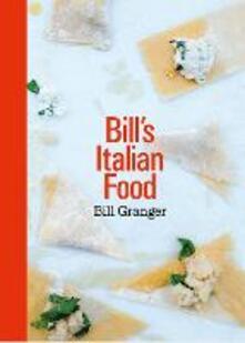 Bill's Italian Food - Bill Granger - cover