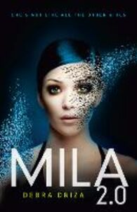 Foto Cover di Mila 2.0, Ebook inglese di Debra Driza, edito da HarperCollins Publishers