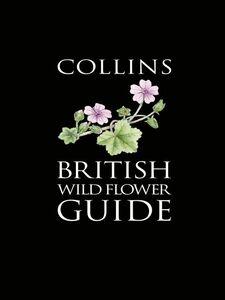 Ebook in inglese Collins British Wild Flower Guide Cole, Felicity , Hardcastle, Audrey , Harper, Lizzie , Hart-Davies, Christina