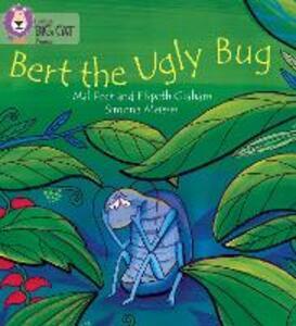 BERT THE UGLY BUG: Band 04/Blue - Elspeth Graham,Mal Peet - cover