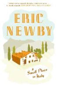 Foto Cover di A Small Place in Italy, Ebook inglese di Eric Newby, edito da HarperCollins Publishers