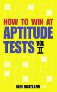 Foto Cover di How to Win at Aptitude Tests Vol II, Ebook inglese di Iain Maitland, edito da HarperCollins Publishers