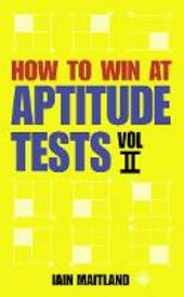 How to Win at Aptitude Tests Vol II