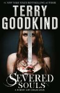 Ebook in inglese Severed Souls: A Richard and Kahlan Novel Goodkind, Terry