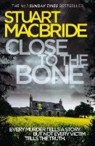 Foto Cover di Close to the Bone, Ebook inglese di Stuart MacBride, edito da HarperCollins Publishers