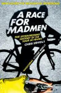 A Race for Madmen: A History of the Tour De France - Chris Sidwells - cover
