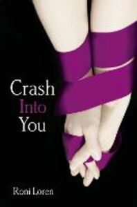 Foto Cover di Crash Into You, Ebook inglese di Roni Loren, edito da HarperCollins Publishers
