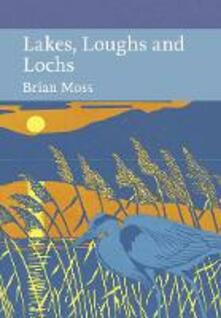 Lakes, Loughs and Lochs - Brian Moss - cover