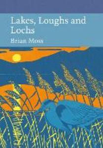Foto Cover di Lakes, Loughs and Lochs, Ebook inglese di Brian Moss, edito da HarperCollins Publishers