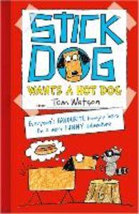 Ebook in inglese Stick Dog Wants a Hot Dog Watson, Tom