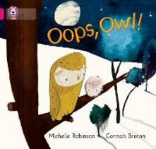 Oops, Owl!: Band 01a/Pink a - Michelle Robinson - cover