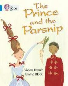 The Prince and the Parsnip: Band 04/Blue - Vivian French - cover