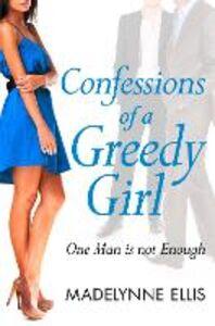 Foto Cover di Confessions of a Greedy Girl (A Secret Diary Series), Ebook inglese di Madelynne Ellis, edito da HarperCollins Publishers