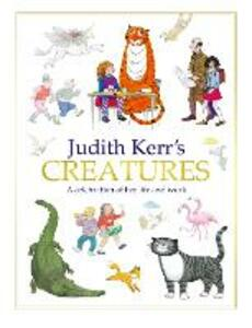 Judith Kerr's Creatures: A Celebration of the Life and Work of Judith Kerr - Judith Kerr - cover