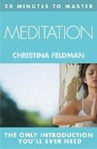 Foto Cover di 20 MINUTES TO MASTER ... MEDITATION, Ebook inglese di Christina Feldman, edito da HarperCollins Publishers