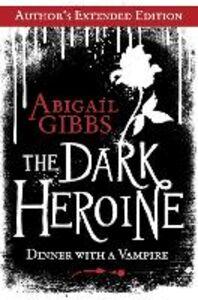Foto Cover di The Dark Heroine, Ebook inglese di Abigail Gibbs, edito da HarperCollins Publishers