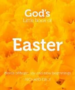 God's Little Book of Easter: Words of Hope, Joy and New Beginnings - Richard Daly - cover